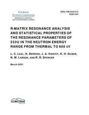 Primary view of object titled 'R-MATRIX RESONANCE ANALYSIS AND STATISTICAL PROPERTIES OF THE RESONANCE PARAMETERS OF 233U IN THE NEUTRON ENERGY RANGE FROM THERMAL TO 600 eV'.