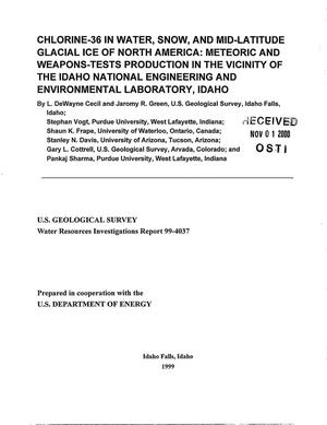 Primary view of object titled 'Chlorine-36 in Water, Snow, and Mid-Latitude Glacial Ice of North America: Meteoric and Weapons-Tests Production in the Vicinity of the Idaho National Engineering and Environmental Laboratory, Idaho'.