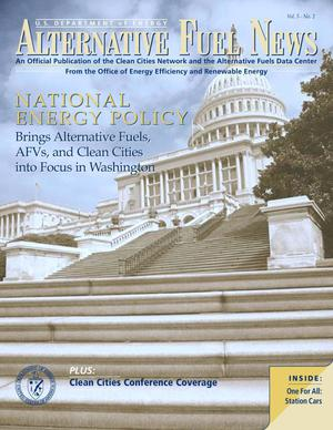 Primary view of object titled 'Alternative Fuel News: Official Publication of the U.S. Department of Energy's Clean Cities Network and the Alternative Fuels Data Center; Vol. 5, No. 2'.