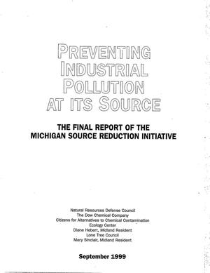 Primary view of object titled 'Preventing industrial pollution at its source: the final report of the Michigan source reduction initiative'.