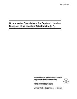 Primary view of object titled 'Groundwater calculations for depleted uranium disposed of as uranium tetrafluoride (UF{sub 4}).'.