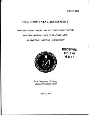 Primary view of object titled 'Environmental Assessment and FONSI Proposed Decontamination and Disassembly of the Argonne Thermal Source Reactor (ATSR) at Argonne National Laboratory'.