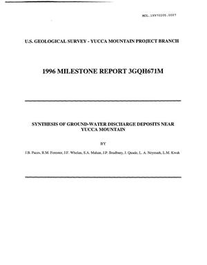 Primary view of object titled '1996 Milestone Report 3GQH671M Synthesis of Ground-Water Discharge Deposits Near Yucca Mountain'.