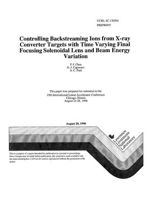 Primary view of object titled 'Controlling backstreaming ions from X-ray converter targets with time varying final focusing solenoidal lens and beam energy variation'.