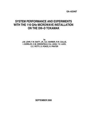 Primary view of object titled 'SYSTEM PERFORMANCE AND EXPERIMENTS WITH THE 110 GHZ MICROWAVE INSTALLATION ON THE DIII-D TOKAMAK'.