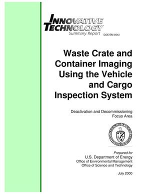 Primary view of object titled 'Waste Crate and Container Imaging Using the Vehicle and Cargo Inspection System. Innovative Technology Summary Report'.