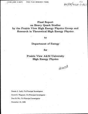 Primary view of object titled 'Final report on heavy quark studies by the Prairie View High Energy Physics Group and Research in Theoretical High Energy Physics to Department of Energy for Prairie View A and M University High Energy Physics'.