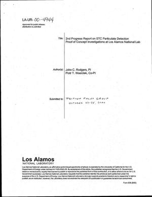 Primary view of object titled 'SECOND PROGRESS REPORT ON STC PARTICULATE DETECTION PROOF OF CONCEPT INVESTIGATIONS AT LOS ALAMOS NATIONAL LAB.'.