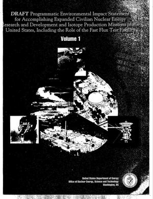Primary view of object titled 'Draft Programmatic Environmental Impact Statement for Accomplishing Expanded Civilian Nuclear Energy Research and Development and Isotope Production Missions in the United States, Including the Role of the Fast Flux Test Facility'.