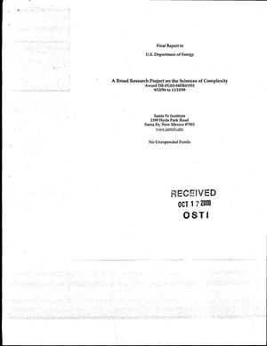 Primary view of object titled 'Final Report: A Broad Research Project on the Sciences of Complexity, September 15, 1994 - November 15, 1999'.