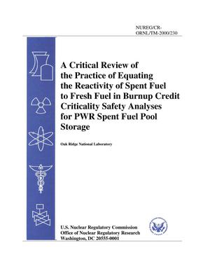 Primary view of object titled 'A Critical Review of Practice of Equating the Reactivity of Spent Fuel to Fresh Fuel in Burnup Credit Criticality Safety Analyses for PWR Spent Fuel Pool Storage'.