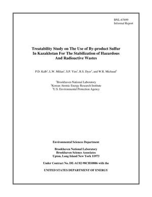 Primary view of object titled 'Treatability Study on the Use of by-Product Sulfur in Kazakhstan for the Stabilization of Hazardous and Radioactive Wastes.'.