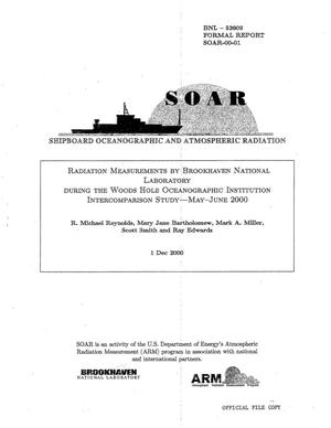 Primary view of object titled 'RADIATION MEASUREMENTS BY BROOKHAVEN NATIONAL LABORATORY DURING THE WOODS HOLE OCEANOGRAPHIC INSTITUTION INTERCOMPARISON STUDY, MAY-JUNE 2000.'.