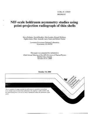 Primary view of object titled 'NIF-Scale Hohlraum Asymmetry Studies Using Point-Projection Radiograph of Thin Shells'.