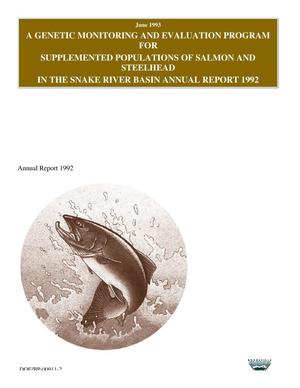 Primary view of object titled 'A Genetic Monitoring and Evaluation Program for Supplemented Populations of Salmon and Steelhead in the Snake River Basin : 1992 Annual Report.'.