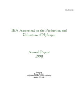 Primary view of object titled 'IEA Agreement on the Production and utilization of hydrogen: 1998 annual report'.