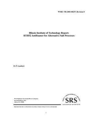 Primary view of object titled 'Illinois Institute of Technology Report: IITB52 Antifoamer for Alternative Salt Processes'.