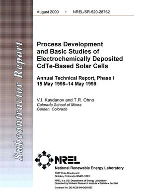Primary view of object titled 'Process Development and Basic Studies of Electrochemically Deposited CdTe-Based Solar Cells; Annual Technical Report, Phase I: May 15, 1998 - May 14, 1999'.