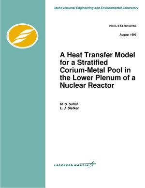 Primary view of object titled 'A Heat Transfer Model for a Stratified Corium-Metal Pool in the Lower Plenum of a Nuclear Reactor'.