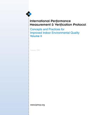 Primary view of object titled 'International Performance Measurement and Verification Protocol: Concepts and Practices for Improved Indoor Environmental Quality, Volume II'.
