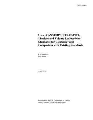 Primary view of object titled 'Uses of ANSI/HPS N13.12-1999, ''Surface and Volume Radioactivity Standards for Clearance'' and Comparison with Existing Standards'.