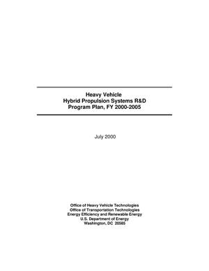 Primary view of object titled 'Heavy vehicle hybrid propulsion systems R and D program plan, FY 2000-2005'.