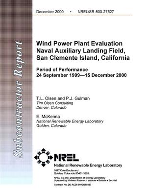 Primary view of object titled 'Wind Power Plant Evaluation Naval Auxiliary Landing Field, San Clemente Island, California: Period of Performance 24 September 1999--15 December 2000'.