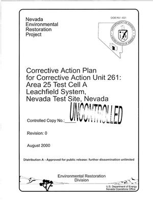 Primary view of object titled 'Corrective Action Plan for Corrective Action Unit 261: Area 25 Test Cell A Leachfield System, Nevada Test Site, Nevada'.