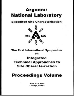 Primary view of object titled 'Argonne National Laboratory Expedited Site Characterization: First International Symposium on Integrated Technical Approaches to Site Characterization - Proceedings Volume'.
