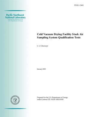 Primary view of object titled 'Cold Vacuum Drying Facility Stack Air Sampling System Qualification Tests'.