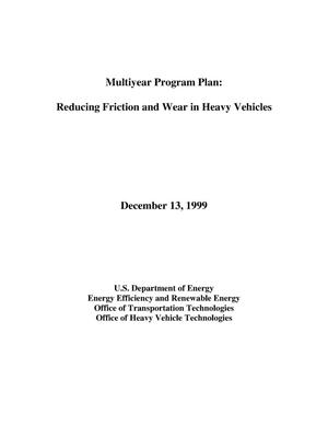 Primary view of object titled 'Multiyear Program Plan: Reducing Friction and Wear in Heavy Vehicles'.