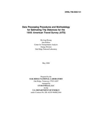 Primary view of object titled 'Data Processing Procedures and Methodology for Estimating Trip Distances for the 1995 American Travel Survey (ATS)'.