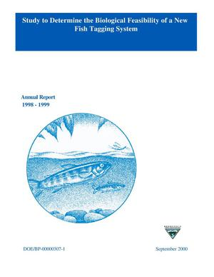 Primary view of object titled 'A Study to Determine the Biological Feasibility of a New Fish-Tagging System : Annual Report 1998-1999.'.