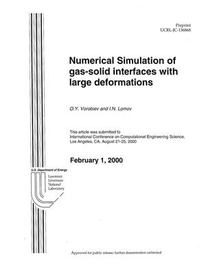 Primary view of object titled 'Numerical Simulation of Gas-Solid Interfaces with Large Deformations'.