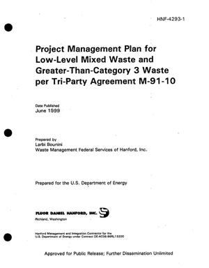 Primary view of object titled 'Project management plan for low-level mixed wastes and greater-than category 3 waste per Tri-Party Agreement M-91-10'.