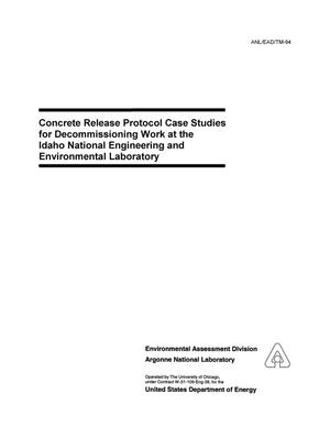 Primary view of object titled 'Concrete release protocol case studies for decommissioning work at the Idaho National Engineering and Environmental Laboratory'.