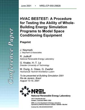 Primary view of object titled 'HVAC BESTEST: A Procedure for Testing the Ability of Whole-Building Energy Simulation Programs to Model Space Conditioning Equipment: Preprint'.