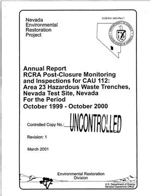 Primary view of object titled 'Annual Report RCRA Post-Closure Monitoring and Inspections for CAU 112: Area 23 Hazardous Waste Trenches, Nevada Test Site, Nevada, for the Period October 1999-October 2000'.