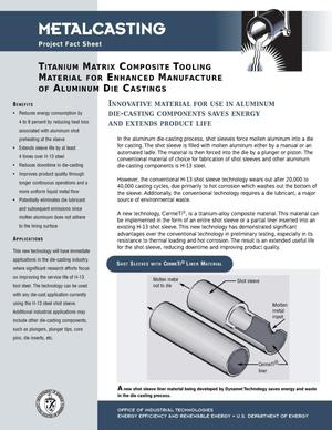 Primary view of object titled 'Titanium Matrix Composite Tooling Material for Enhanced Manufacture of Aluminum Die Castings: Inventions and Innovation Metalcasting Project Fact Sheet'.