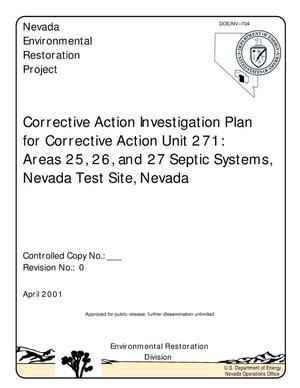 Primary view of object titled 'Corrective Action Investigation Plan for Corrective Action Unit 271: Areas 25, 26, and 27 Septic Systems, Nevada Test Site, Nevada (Rev. 0, April 2001)'.