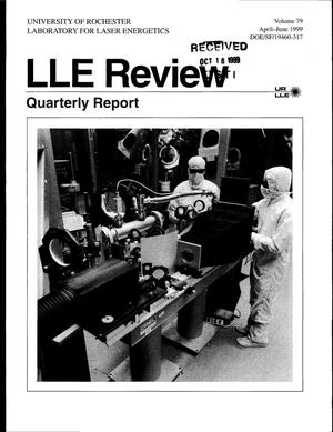 Primary view of object titled 'LLE Review Quarterly Report. Volume 79, April-June 1999 [Laboratory for Laser Energetics]'.