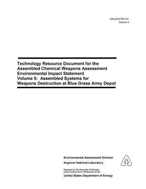 Primary view of object titled 'Technology resource document for the assembled chemical weapons assessment environmental impact statement. Vol. 5 : assembled systems for weapons destruction at Blue Grass Army Depot.'.