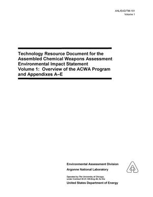 Primary view of object titled 'Technology resource document for the assembled chemical weapons assessment environmental impact statement. Vol. 1 : overview of the ACWA program and appendixes A-E.'.