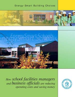 Primary view of object titled 'Energy-Smart Building Choices: How School Facilities Managers and Business Officials Are Reducing Operating Costs and Saving Money'.