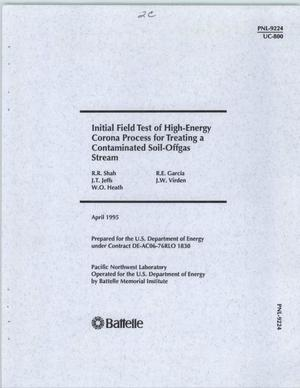 Primary view of object titled 'Initial field test of High-Energy Corona process for treating a contaminated soil-offgas stream'.