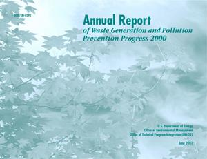 Primary view of object titled 'Annual report of waste generation and pollution prevention progress 2000 [USDOE] [9th edition]'.