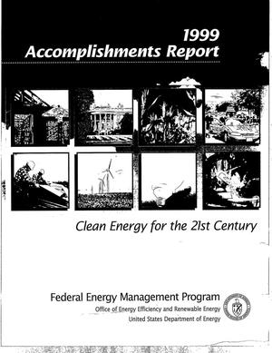 Primary view of object titled '1999 accomplishments report. Clean energy for the 21st century [USDOE Federal Energy Management Program]'.
