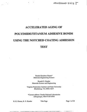 Primary view of object titled 'Accelerated Aging of Polyimide/Titanium Adhesive Bonds Using the Notched Coating Adhesion Test'.