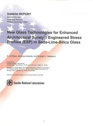 Primary view of object titled 'New Glass Technologies for Enhanced Architectural Surety: Engineered Stress Profiles in Soda-Lime-Silica Glass'.