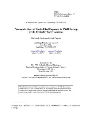 Primary view of object titled 'Parametric Study of Control Rod Exposure for PWR Burnup Credit Criticality Safety Analyses'.